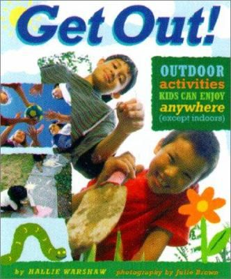 See Get out! : outdoor activities kids can enjoy everywhere (except indoors) in the library catalogue.