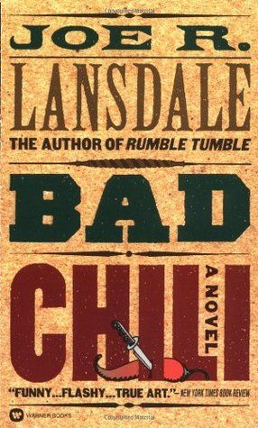 Bad Chili (Hap and Leonard #4) by Joe R. Lansdale.