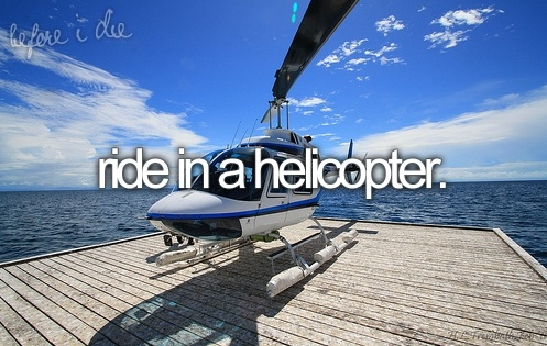 ride a helicopter...DONE
