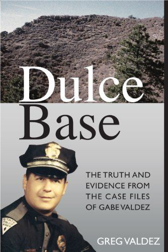 Dulce Base The Truth and Evidence from the Case Files of Gabe Valdez by Greg Valdez, http://www.amazon.com/dp/B00EI3X5V6/ref=cm_sw_r_pi_dp_ygbwsb0HRRPCY