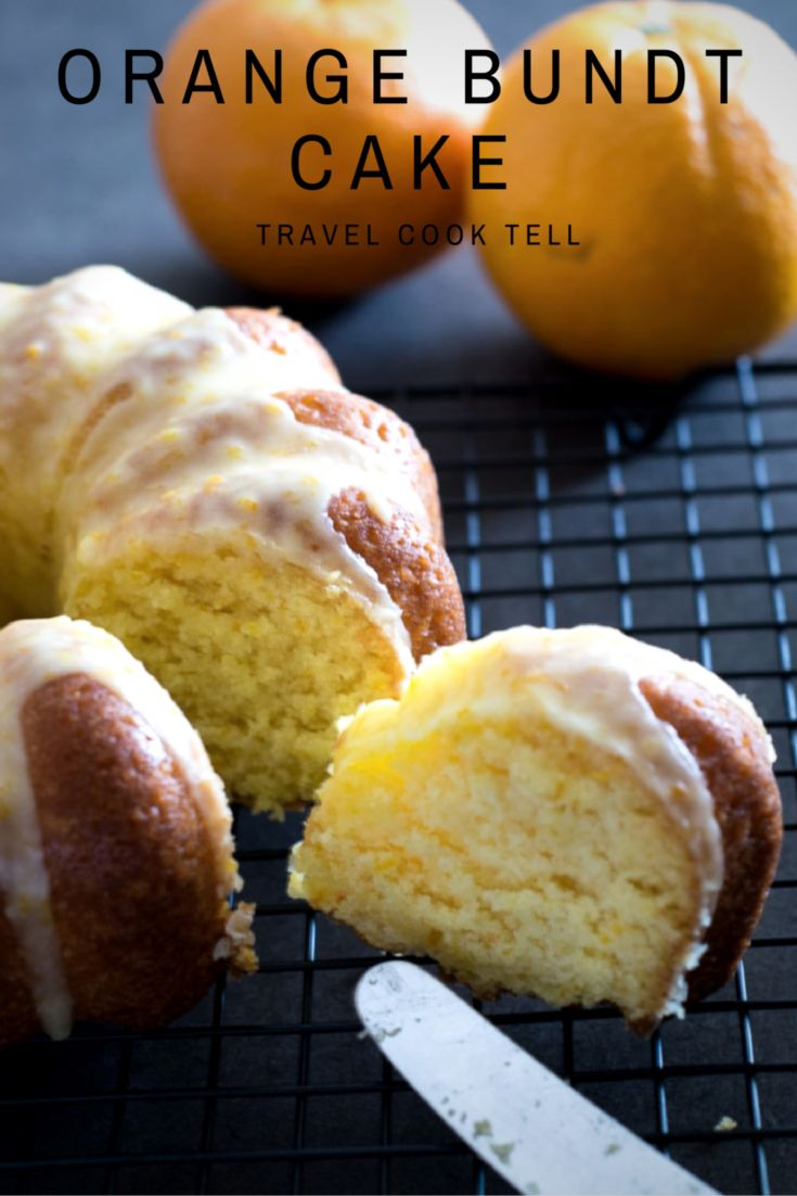 This is the best Orange Bundt Cake ever! | Travel Cook Tell