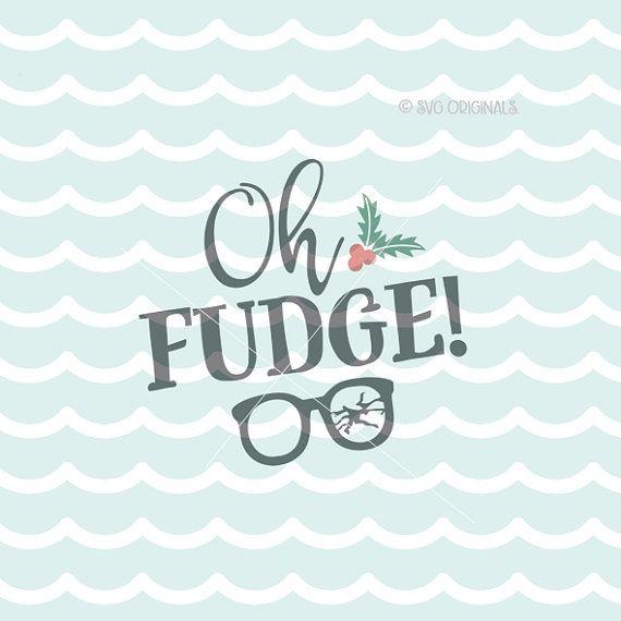 Oh Fudge SVG file. A Christmas Story SVG Cricut by SVGOriginals