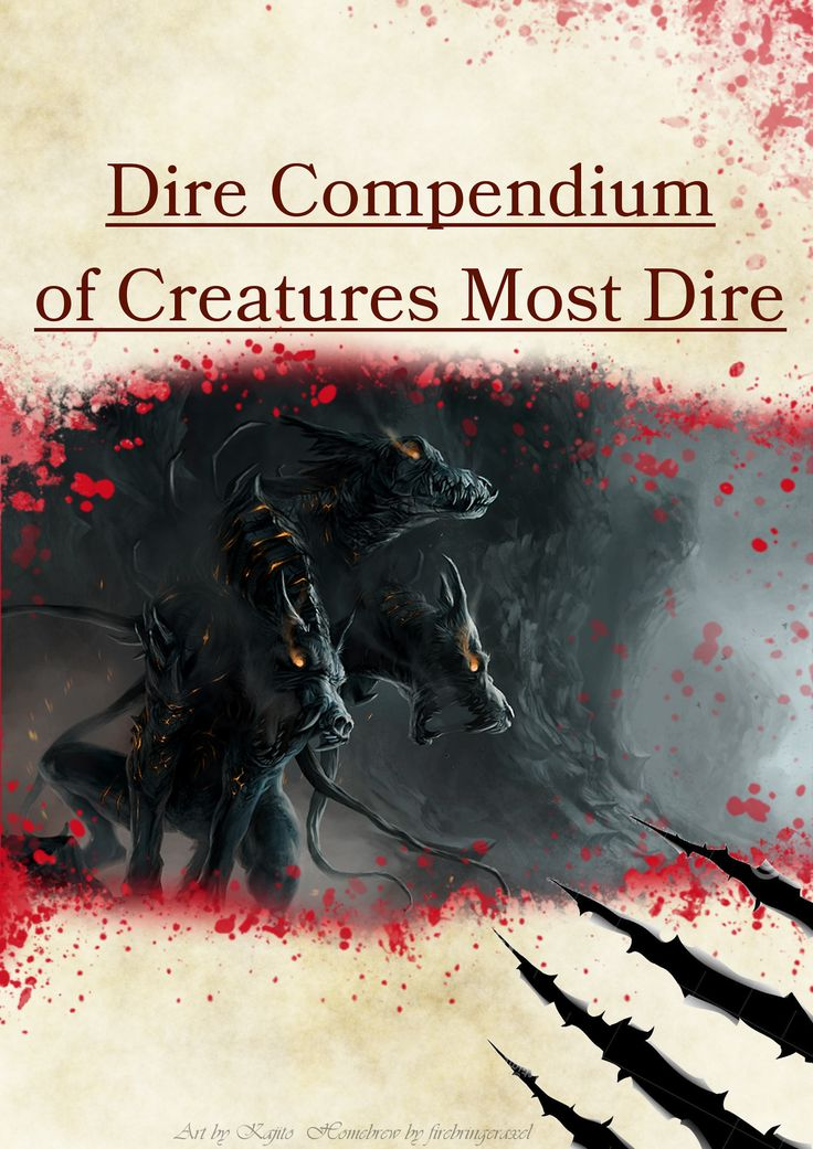 New and Updated Dire Compendium of Creatures Most Dire! Homebrewed for Dungeons and Dragons 5th Edition by me. Artists are tagged on each page. PDF