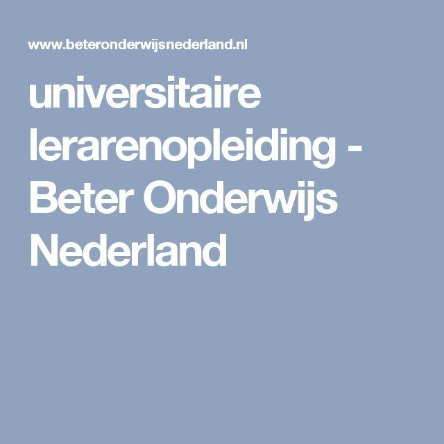 universitaire lerarenopleiding - Beter Onderwijs Nederland