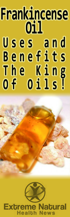 Frankincense Oil Uses and Benefits - The King Of Oils! 	http://www.extremenaturalhealthnews.com/frankincense-oil-uses-and-benefits-the-king-of-oils/