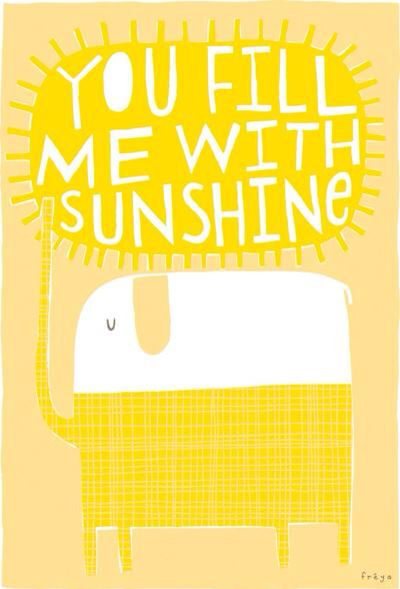 'You fill me with sunshine'