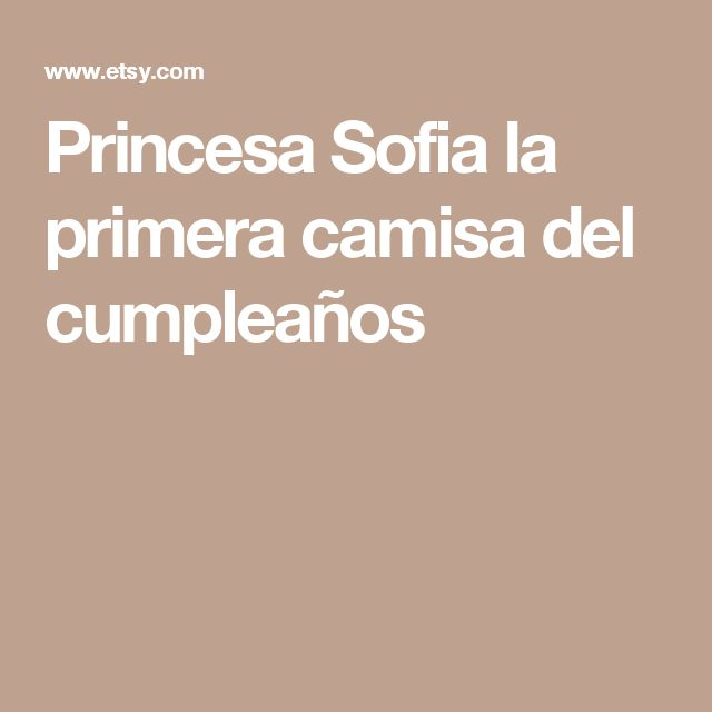 Princesa Sofia la primera camisa del cumpleaños