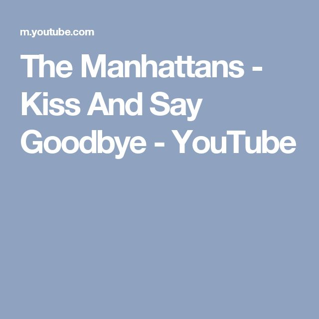 The Manhattans - Kiss And Say Goodbye - YouTube