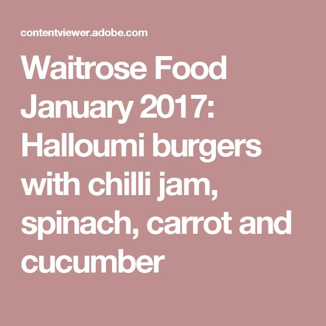 Waitrose Food January 2017: Halloumi burgers with chilli jam, spinach, carrot and cucumber