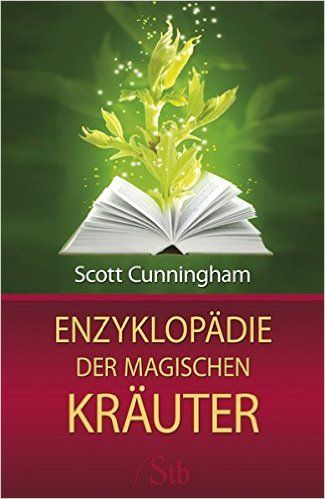 Enzyklopädie der magischen Kräuter -: Amazon.de: Scott Cunningham: Bücher