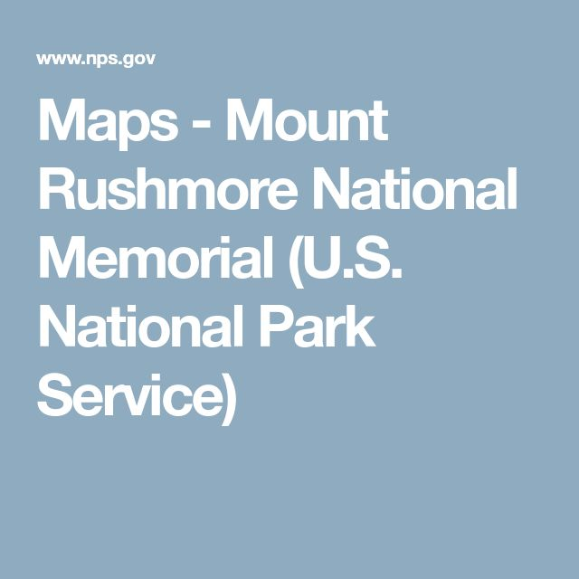 Maps - Mount Rushmore National Memorial (U.S. National Park Service)