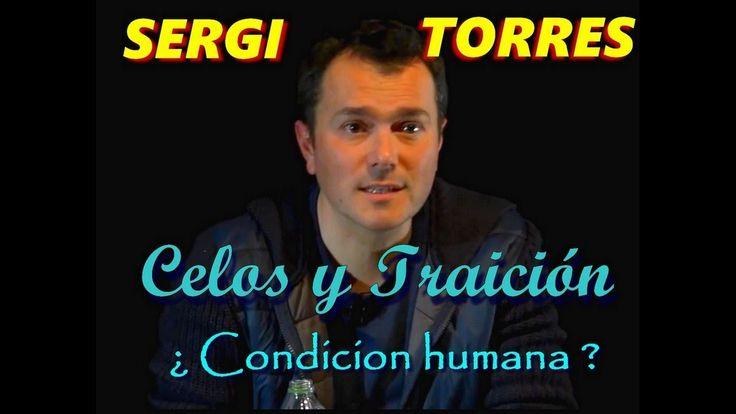 SERGI TORRES - CELOS Y TRAICIÓN -  ¿CONDICIÓN HUMANA?