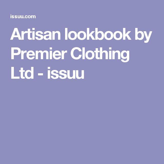 Artisan lookbook by Premier Clothing Ltd - issuu