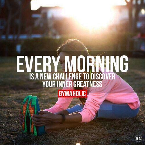 Every morning is a new challenge to discover your inner greatness. Challenge yourself ! http://www.gymaholic.co