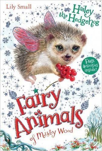 Hailey the Hedgehog (Fairy Animals of Misty Wood): Lily Small: 9781405266604: Amazon.com: Books