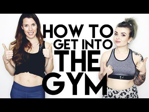 How To Get Into The Gym Feat. Carly Rowena