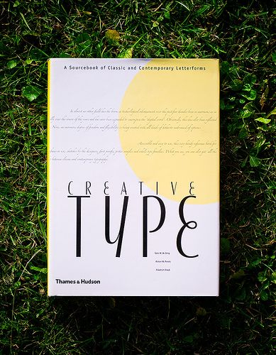 Creative Type. A Sourcebook of Classic and Contemporary Letterforms - Cees W. de Jong, Alston W. Purvis, Friedrich Friedl