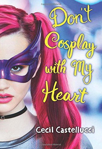 54 best new war novels images on pinterest ya books young adult dont cosplay with my heart by cecil castellucci https book fandeluxe Gallery