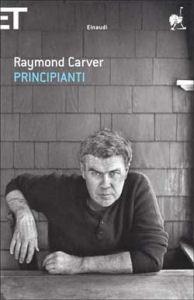 Principianti - Raymond Carver