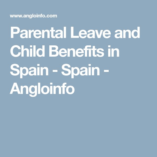 Parental Leave and Child Benefits in Spain - Spain - Angloinfo
