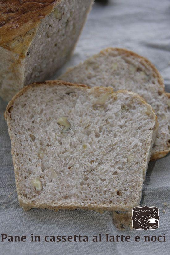 Pane in cassetta al latte e noci ( di Sara Papa) | Cappuccino e Cornetto