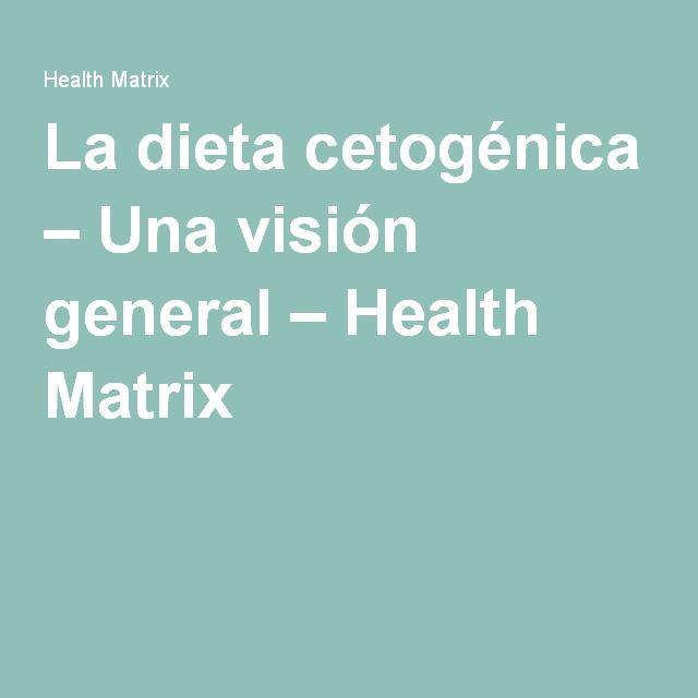 La dieta cetogénica – Una visión general – Health Matrix