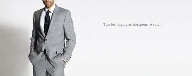 How to buy a Cheap Suit and still look like a million bucks.