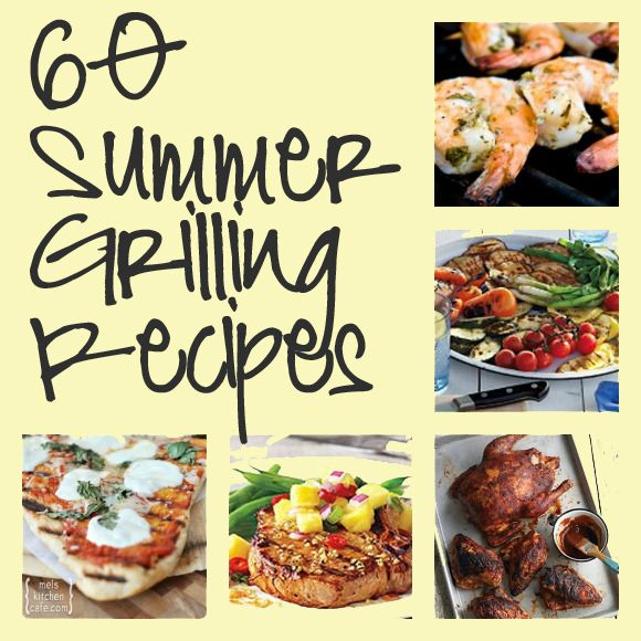 Summer Grilling Recipes!  Relatively quick, easy, and the food's delicious...
