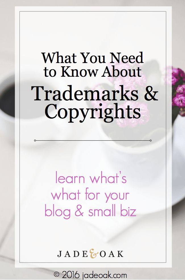 What You Need to Know About Trademarks & Copyrights - Demystifying these terms and explaining the difference between them. << Jade & Oak