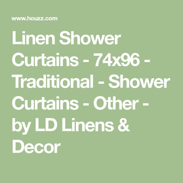 Linen Shower Curtains - 74x96 - Traditional - Shower Curtains - Other - by LD Linens & Decor