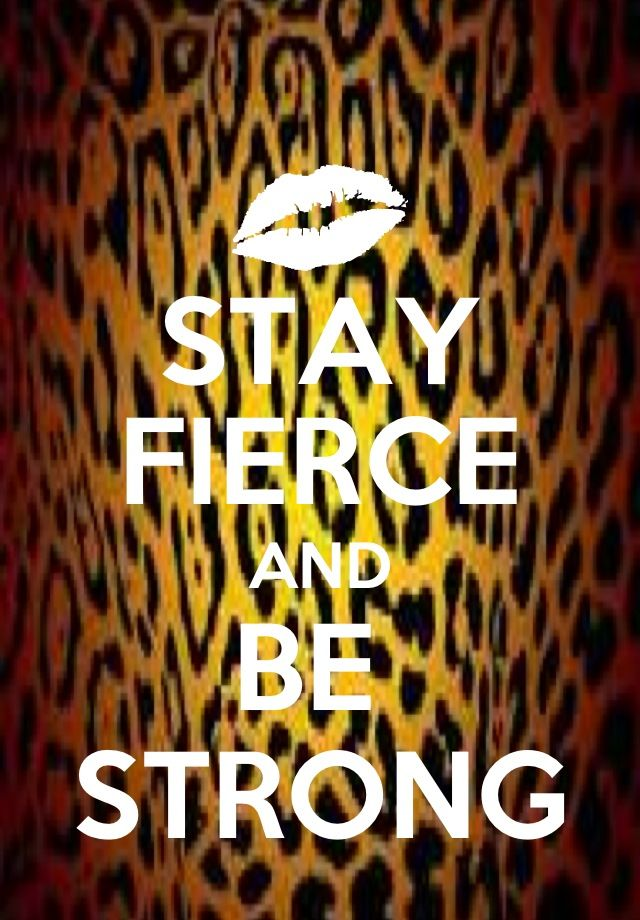 Stay Fierce Quotes. QuotesGram