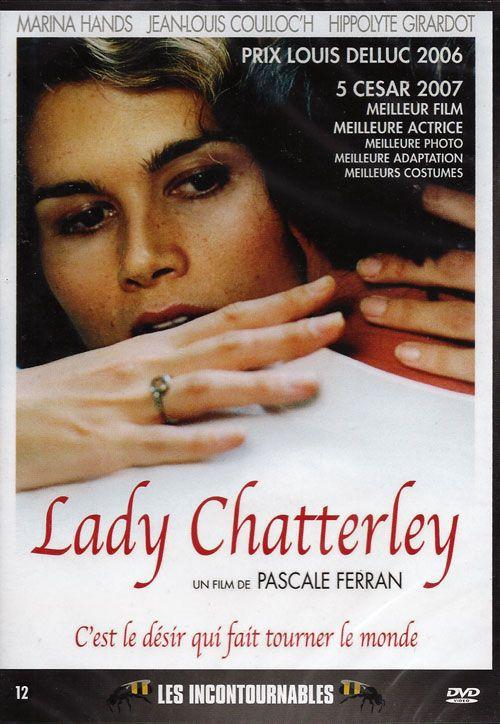 Lady Chatterley de Pascale Ferran (avec Marina Hands, Jean-Louis Coulloc'h, Hippolyte Girardot, Hélène Alexandridis, Hélène Fillières...)