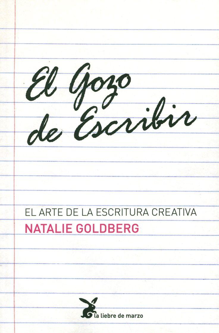 el gozo de escribir: el arte de la escritura creativa-natalie goldberg-9788487403095