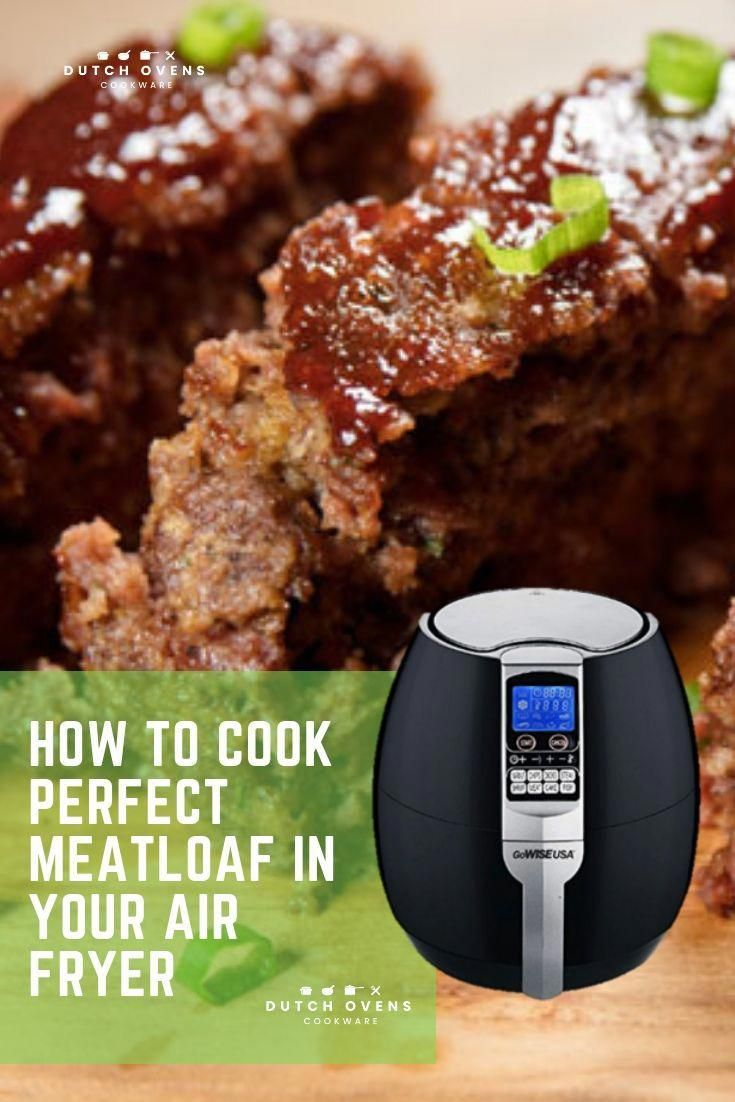 Air Fryer Meatloaf That S Amazing Meatloaf In Air Fryer Dutch Ovens Cookw Air Fryer Recipes Easy Air Fryer Recipes Healthy Air Fryer Recipes Appetizers