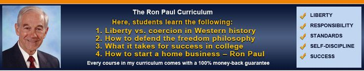 A homeschooling curriculum by Ron Paul    1.  Liberty vs. coercion in western society    2.  How to defend the freedom philosophy     3.  What it takes for success in college  4.  How to start a home business