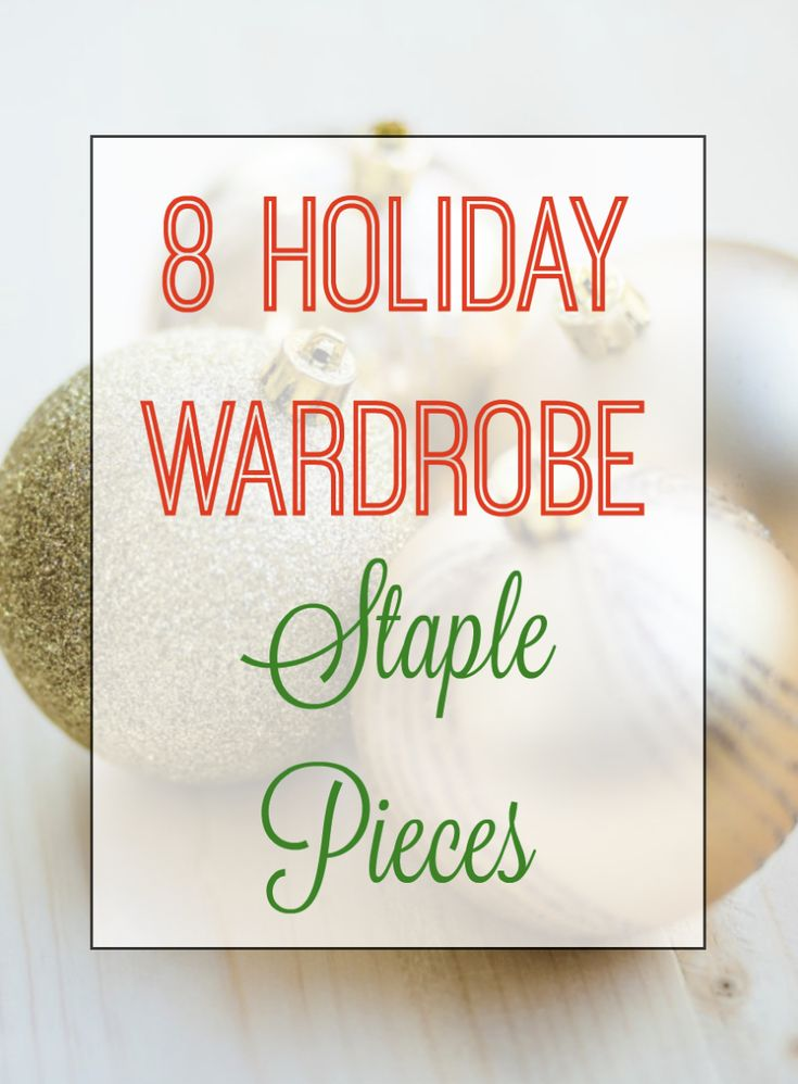Holiday Wardrobe Staple Pieces for Women