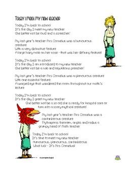 An original hiliarious poem about the first day back at school and wondering who your teacher is ...(both in American spelling and English spelling e.g. humorous/humourousToday Im back to school Its the day I meet my new teacher She better not be loud and a screecher!My last years teacher Mrs Cornelius was a humorous creature  With a very distinctive feature A large hairy mole on her nose - that was her defining feature!....the poem ends by revealing the child's new teacher is in fact their…
