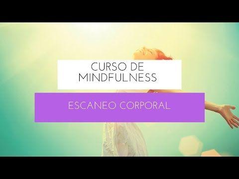 Curso de Mindfulness Escaner Corporal - YouTube