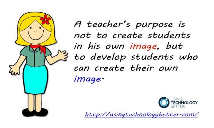 #Teachers want their #students to create their own image. #quote #edtechchat #ACTLearn #usetechbetter