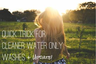 Quick Trick To Getting Cleaner Water Only Hair Washes | Just Primal Things