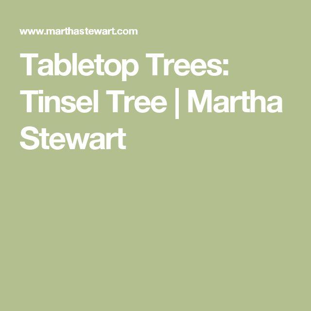 Tabletop Trees: Tinsel Tree | Martha Stewart