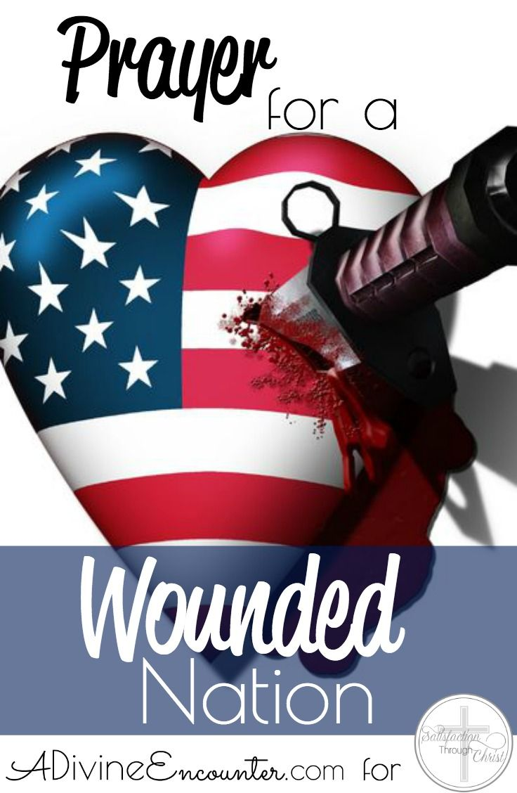 Prayer for a Wounded Nation | Satisfaction Through Christ