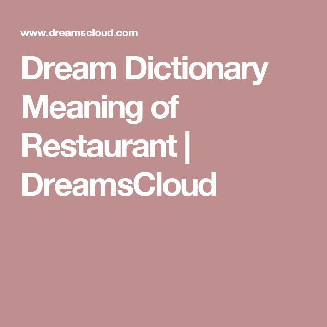 Dream Dictionary Meaning of Restaurant | DreamsCloud