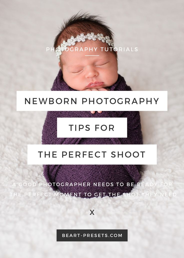 Newborn Photography Guide: Tips for the Perfect Shoot  https://www.beart-presets.com/blog/newborn-photography-tips