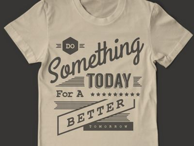 Do something today for a better tomorrow by Tiar Prayoga - Dribbble