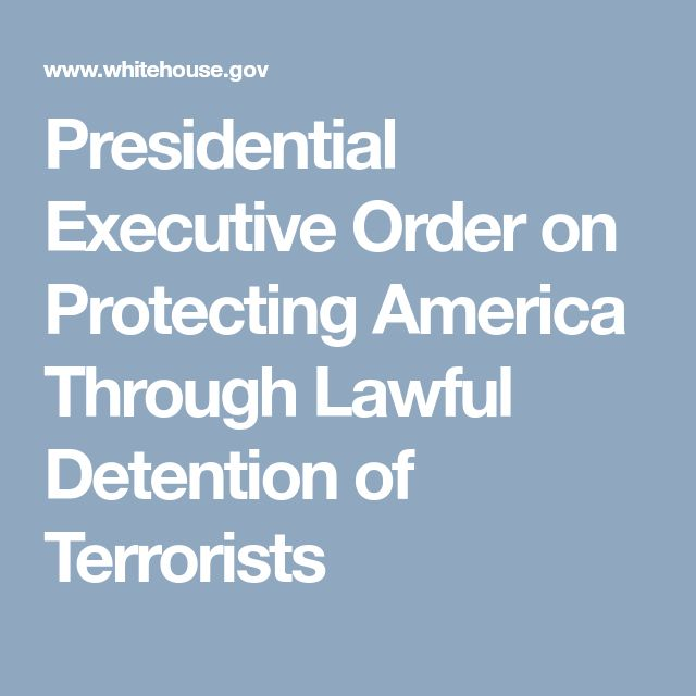 Presidential Executive Order on Protecting America Through Lawful Detention of Terrorists