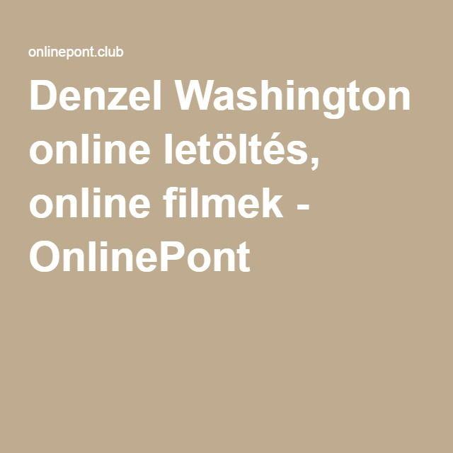 Denzel Washington online letöltés, online filmek - OnlinePont