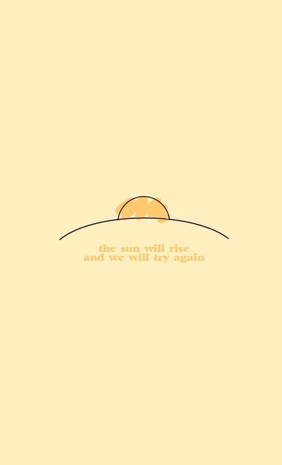 O sol vai nascer e vamos tentar de novo ❤
