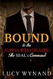 Free Kindle Book -  [Romance][Free] BILLIONAIRE ROMANCE: The SEAL's Command (Rich Contemporary Bad Boy Military Romance) (Bound to the Alpha Billionaire Book 1) Check more at http://www.free-kindle-books-4u.com/romancefree-billionaire-romance-the-seals-command-rich-contemporary-bad-boy-military-romance-bound-to-the-alpha-billionaire-book-1/