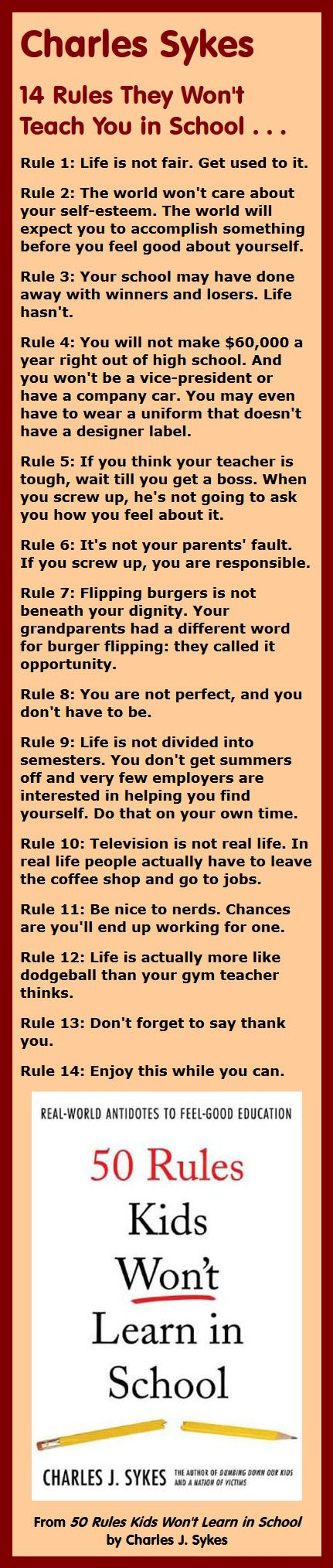 Here are the top 14 rules of life excerpted from 50 Rules Kids Won't Learn in School by Charles Sykes